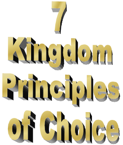 A tract outline the kingdom principles of choice in the kingdom of God.
