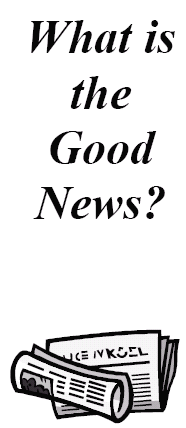 Gospel Tract:  What is the Good News?