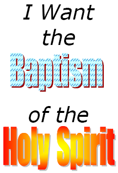 Bible Tract:  I Want the Baptism of the Holy Spirit